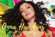 Anna Hawkins - Bold, Brave & Beautiful NZ Tour