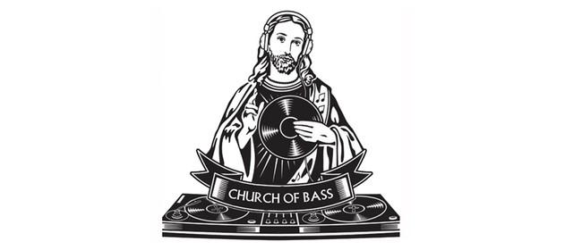 Church of Bass: Riddim & Prayers
