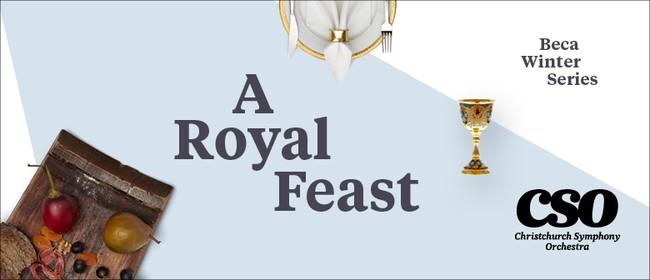 Beca Winter Series: A Royal Feast