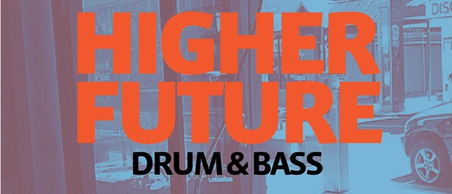Higher Future: Drum and Bass