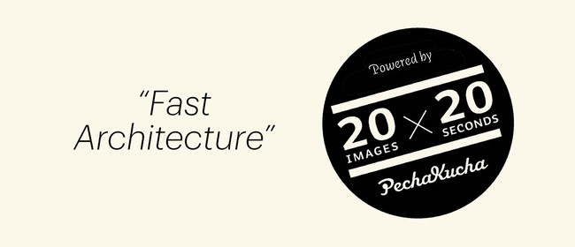 Fast Architecture Powered By Pecha Kucha