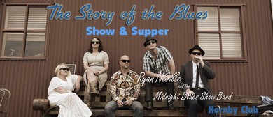 The Story of The Blues Show & Supper