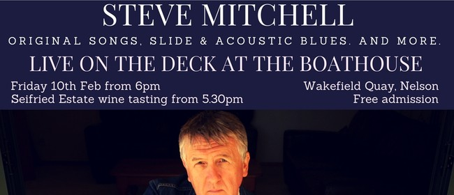 Steve Mitchell Live On the Deck - Seifried Wine Tasting