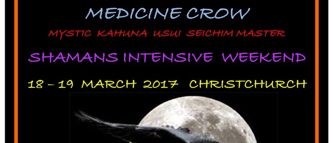 Shamans Intensive Weekend with Medicine Crow