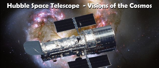 Hubble Space Telescope - Visions of the Cosmos