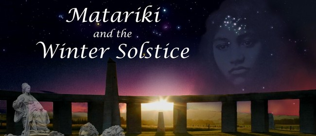 Matariki and The Winter Solstice
