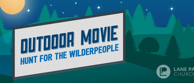 Outdoor Movie - Hunt for The Wilderpeople