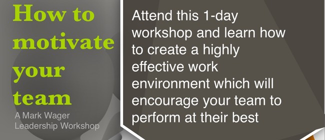 How To Motivate Your Team: A Mark Wager Workshop