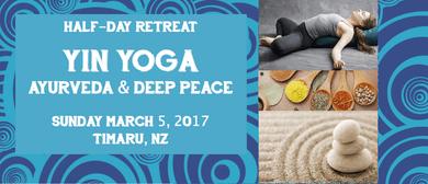 Yin Yoga, Ayurveda, Deep Peace Half Day Retreat