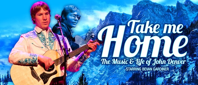 Take Me Home - The Music & Life of John Denver