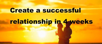 Create a Successful Relationship In 4 Weeks