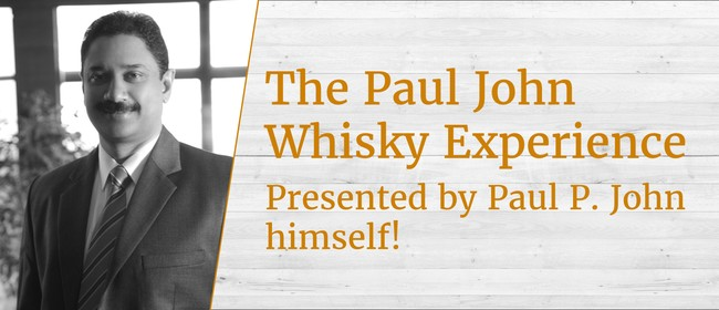 The Paul John Whisky Experience