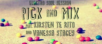 Pick & Mix with Kirsten Te Rito, Vanessa Stacey-Electro Soul