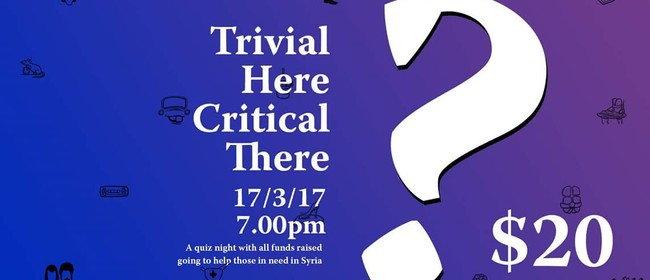 Trivial Here, Critical There Quiz Night for Syrian Crisis