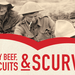 Bully Beef, Biscuit & Scurvy