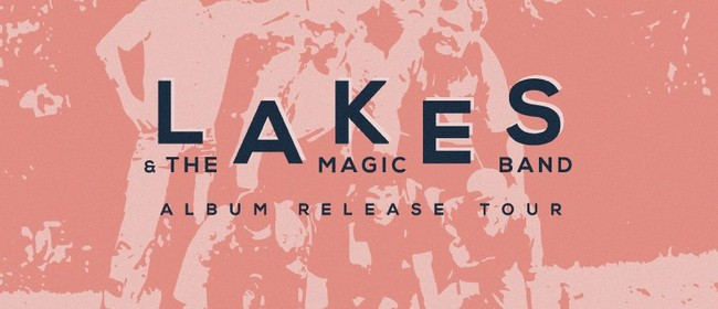 Lakes & The Magic Band Album Release