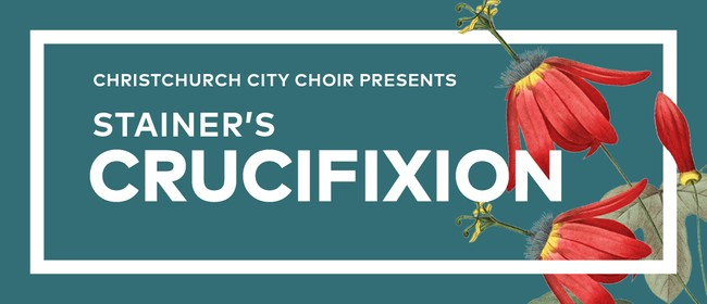 Christchurch City Choir presents Stainer's 'The Crucifixion'