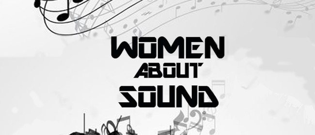Woman About Sound Workshop Series No. 1