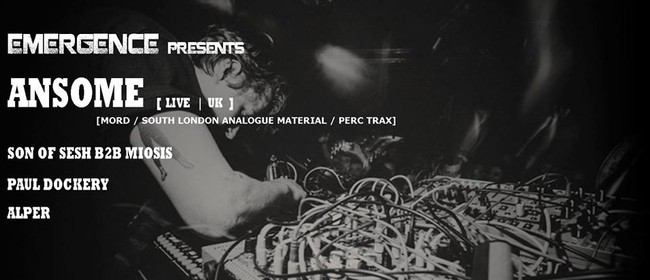 Emergence Presents - Ansome (UK)