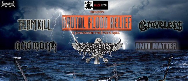 Brutal Flood Relief: Fundraiser for Abel & Josh Feat Scaphis