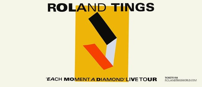 Roland Tings - Each Moment A Diamond Tour