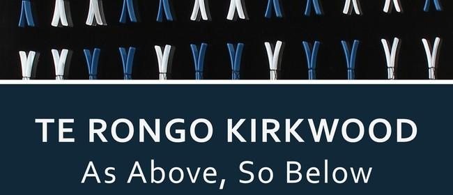 Te Rongo Kirkwood: As Above, So Below (2017)