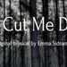 Don't Cut Me Down  - an Original Musical By Emma Sidnam