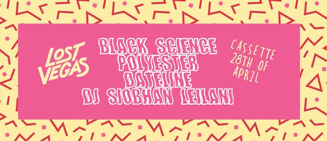 Black Science, Polyester, Dateline & DJ Siobhan Leilani
