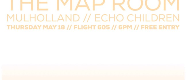 The Map Room, Mulholland & Echo Children