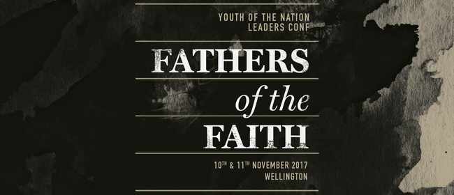YOTN Leaders Conference 2017: Fathers of the Faith