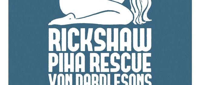 Rickshaw, Piha Rescue and Von Dardlesons