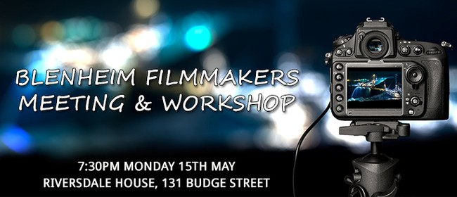 Blenheim Filmmakers Meeting and Film Workshop