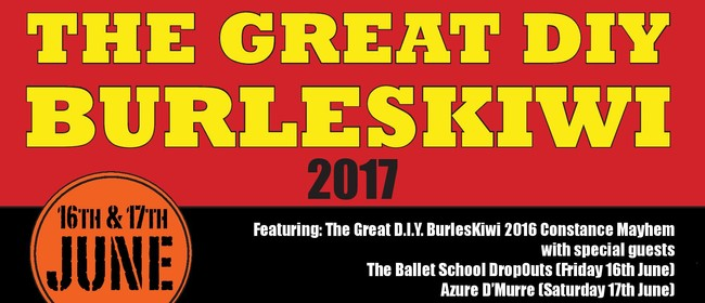 The Great DIY BurlesKiwi 2017