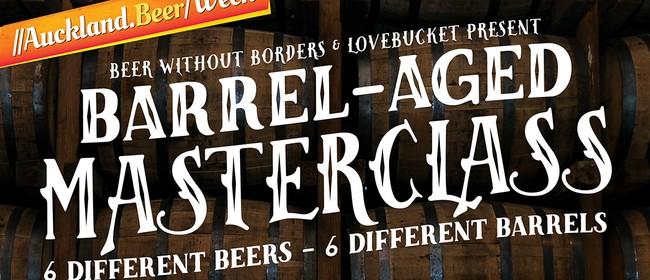 Barrel Aged Beer Masterclass - Auckland Beer Week