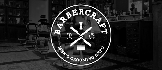 BarberCraft 2017 - Men's Grooming Expo