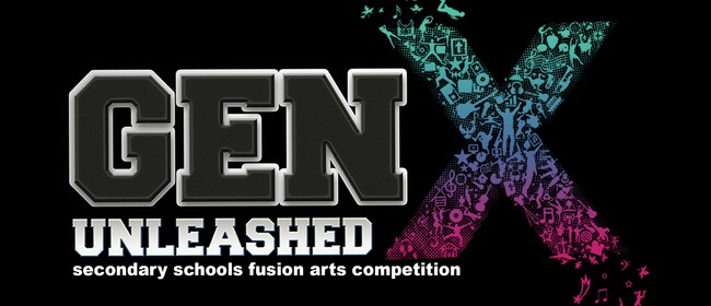 GenX Unleashed - Secondary School Fusion Arts Competition