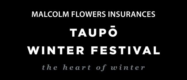 Malcolm Flowers Insurances Taupo Winter Festival