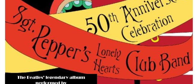 Sgt Peppers Lonely Hearts Club Band 50th Anniversary Show