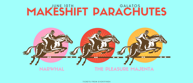 Makeshift Parachutes With Narwhal + the Pleasure Majenta