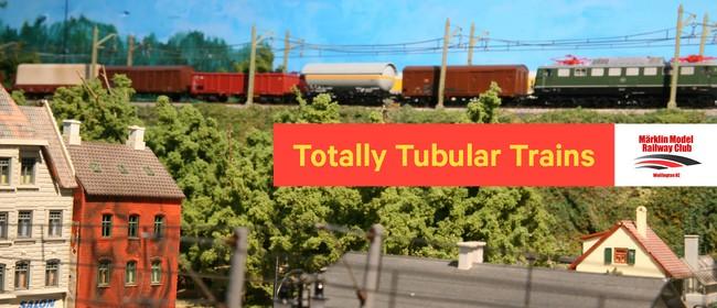 Totally Tubular Trains