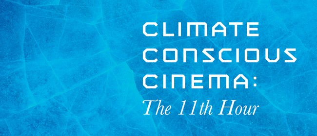 Climate Conscious Cinema: The 11th Hour
