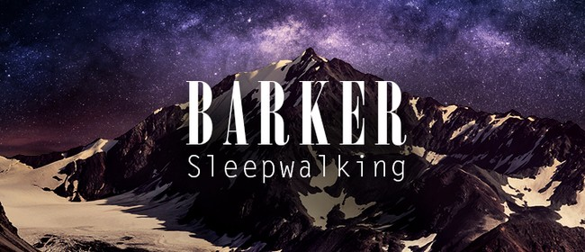 Barker - Sleepwalking Album Release