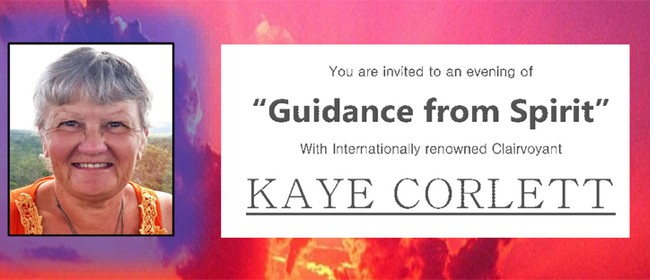 Guidance from Spirit with Kaye Corlett - CANCELLED