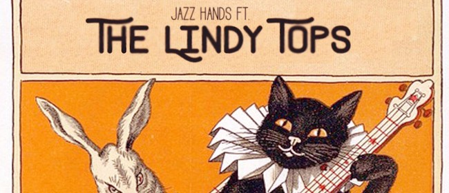 Jazz Hands Featuring the Lindy Tops