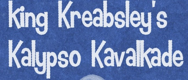 King Kreabsley's Kalypso Kavalcade