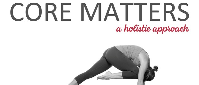 Core Matters - A Holistic Approach