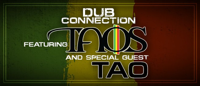 Dub Connection Featuring Taos and Tao