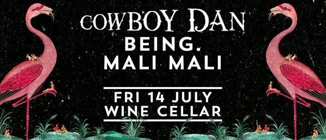 Cowboy Dan 'High' Single Release Party with Being & Mali Mal