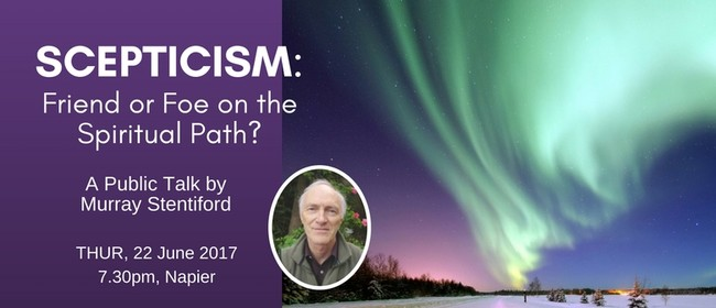 Talk - Scepticism: Friend Or Foe On the Spiritual Path