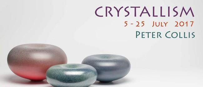 Crystallism - Ceramic Exhibition by Peter Collis